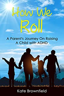 How We Roll: A Parent's Journey On Raising A Child with ADHD (English Edition)