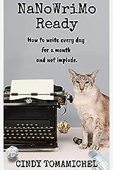 NaNoWriMo Ready (Writing Organization Book 1) Kindle Edition
