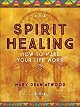 Best spirit healing how to make your life work Reviews