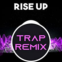 Rise Up (Trap Remix Homage to Andra Day)
