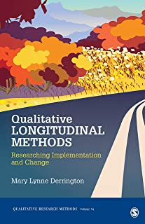Qualitative Longitudinal Methods: Researching Implementation and Change (Qualitative Research Methods Book 54)