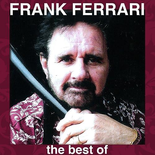 The Best Of Frank Ferrari Von Frank Ferrari Bei Amazon Music Amazon De