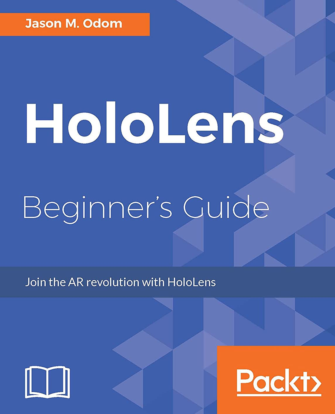 使い込む徹底縁石HoloLens Beginner's Guide: Join the AR revolution with HoloLens (English Edition)