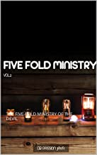 THE FIVE-FOLD MINISTRY VOLUME TWO: THE FIVE-FOLD MINISTRY OF THE DEVIL