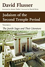 Judaism of the Second Temple Period: Sages and Literature, vol. 2