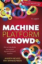 Machine, Platform, Crowd: Wie wir das Beste aus unserer digitalen Zukunft machen (German Edition)