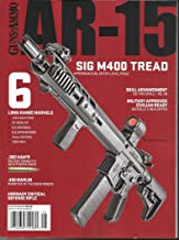 GUNS & AMMO, AR-15 MAGAZINE, SIG M400 TREAD ISSUE, 2019 ISSUE # 01 (PLEASE NOTE: ALL THESE MAGAZINES ARE PET & SMOKE FREE MAGAZINES. NO ADDRESS LABEL. FRESH FROM NEWSSTAND) (SINGLE ISSUE MAGAZINE)