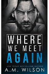 Where We Meet Again (Arrow Creek Book 1) Kindle Edition
