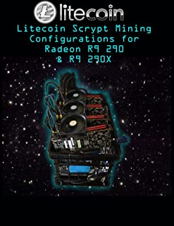 Litecoin Scrypt Mining Configurations for Radeon R9 290 & R9 290X