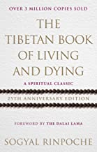 The Tibetan Book Of Living And Dying: A Spiritual Classic from One of the Foremost Interpreters of Tibetan Buddhism to the West: 25th Anniversary Edition