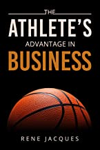 The Athlete's Advantage In Business