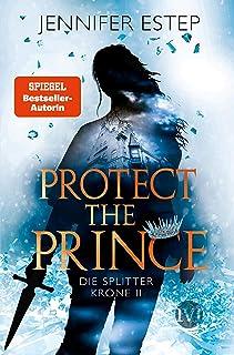 Protect the Prince (Die Splitterkrone 2) (German Edition)