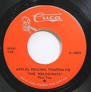Melo-D-Rays 45 RPM Apples Peaches Pumpkin Pie / Ma Cher Amie