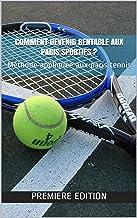 Livres Comment devenir rentable aux paris sportifs?: Méthode appliquée aux paris tennis PDF