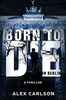 Born to Die in Berlin: A Thriller (English Edition)