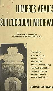 Lumières arabes sur l'occident médiéval: Actes du Colloque