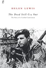 The Dead Still Cry Out: The Story of a Combat Cameraman
