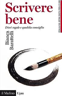 Scrivere bene: Dieci regole e qualche consiglio (Universale paperbacks Il Mulino Vol. 687) (Italian Edition)