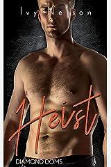 Heist: A Diamond Doms Novel Kindle Edition
