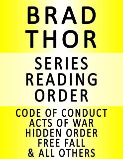 BRAD THOR — SERIES READING ORDER (SERIES LIST) — IN ORDER: CODE OF CONDUCT, ACTS OF WAR, HIDDEN ORDER, FREE FALL, BLACK LI...