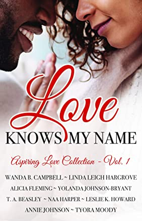 Love Knows My Name: 9 Romantic Short Stories (Aspiring Love Collection Book 1) (English Edition)