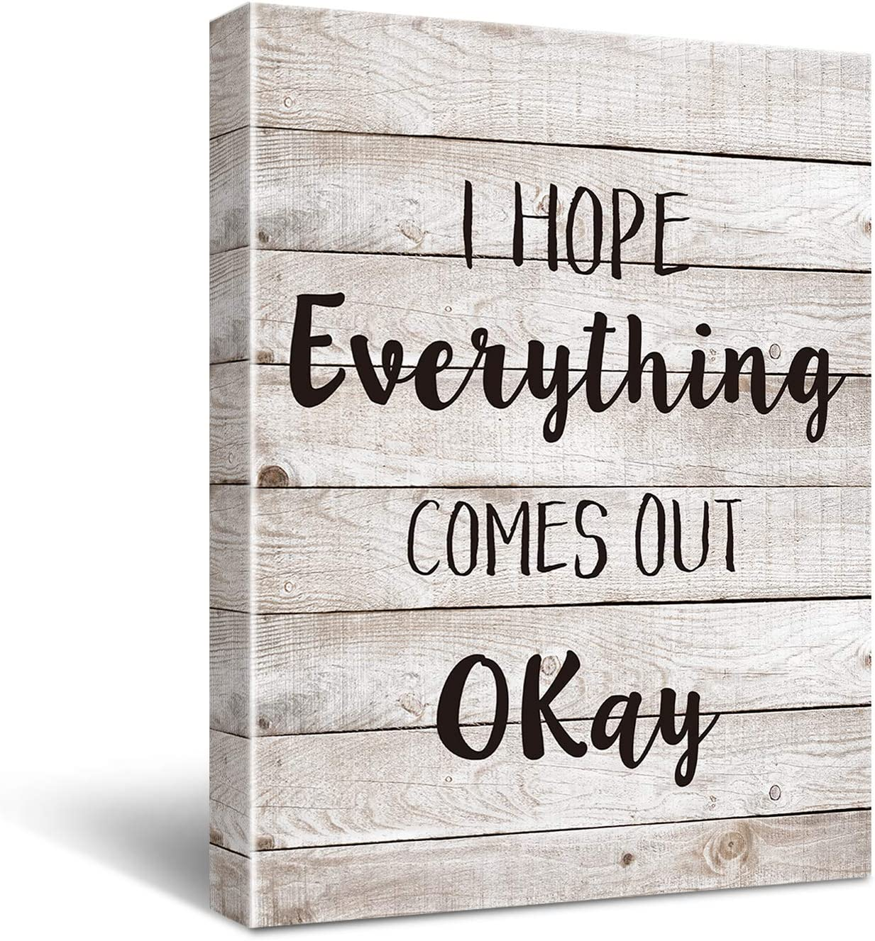 Funny Bathroom Quotes I Hope Everything Comes Out Okay Poster Canvas Wall Art for Restroom/Toilet/Bathroom Home Decor - Ready to Hang Home 11.5x15 Inch