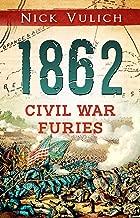 1862: Civil War Furies (Civil War Year By Year Book 2)