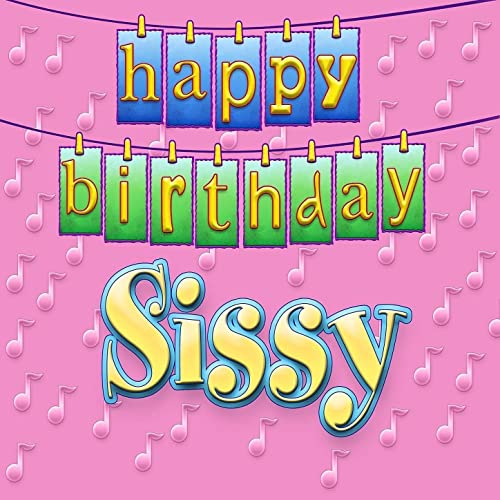 Happy Birthday Sissy Personalized By Ingrid DuMosch On Amazon Music