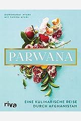 Parwana: Eine kulinarische Reise durch Afghanistan (German Edition) Kindle Edition