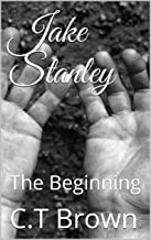 Jake Stanley: The Beginning
