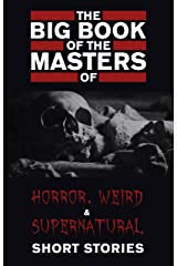 The Big Book of the Masters of Horror: 120+ authors and 1000+ stories Kindle Edition