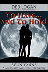 To Have…and To Hold (Seer Chronicles Book 2) Kindle Edition
