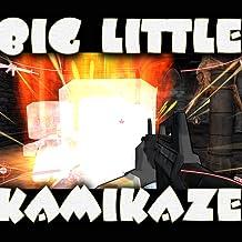 Big Little Kamikaze
