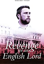 Revenge for an English Lord: Sequel to Betrayal by an Irish Rose