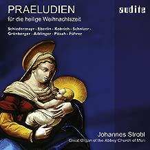 Praeludien Für Die Heilige Weihnachtszeit (Organ Preludes For The Holy Christmas Tide)