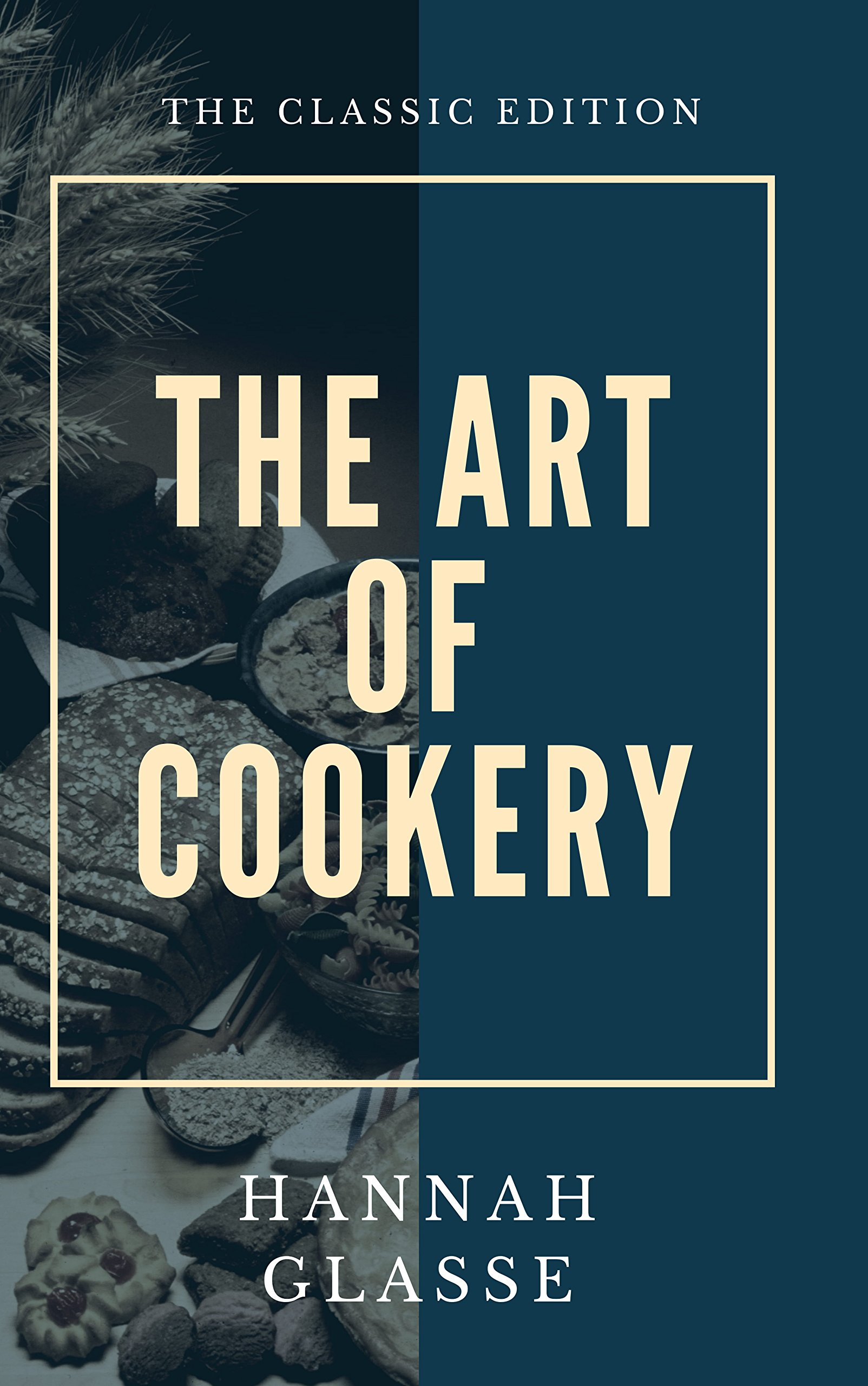 Image OfThe Art Of Cookery, Made Plain And Easy: Which Far Exceeds Any Thing Of The Kind Yet Published
