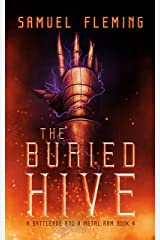 The Buried Hive: A Modern Sword and Sorcery Serial (A Battleaxe and a Metal Arm Book 4) Kindle Edition