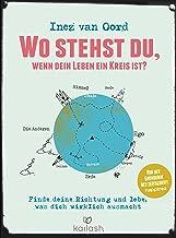 Wo stehst du, wenn dein Leben ein Kreis ist?: Finde deine Richtung und lebe, was dich wirklich ausmacht (German Edition)