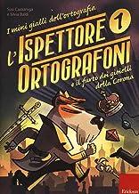 L'ispettore Ortografoni e il furto dei gioielli della Corona. I mini gialli dell'ortografia. Con adesivi (Vol. 1)