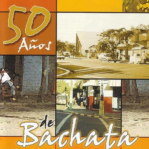 50 Años De Bachata