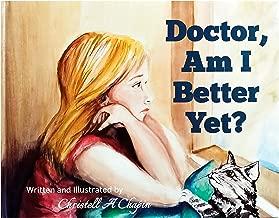 Doctor, Am I Better Yet?