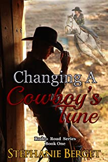 Changing A Cowboy's Tune: A Small Town Second-Chance Western Romance (Rodeo Road Book 1)