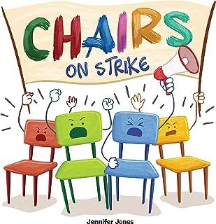Chairs on Strike: A Funny, Rhyming, Read Aloud Kid's Book For Preschool, Kindergarten, 1st grade, 2nd grade, 3rd grade, or...