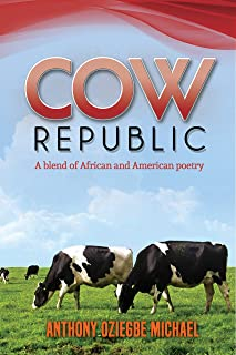 COW REPUBLIC: A blend of African and American poetry (English Edition)