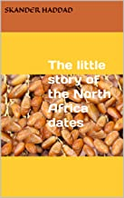 The little story of the North Africa dates