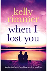 When I Lost You: A gripping, heart breaking novel of lost love. (English Edition) Format Kindle
