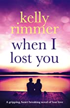 When I Lost You: A gripping, heart breaking novel of lost love. (English Edition)