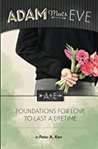 Adam Meets Eve: Foundations for Love to Last a Lifetime