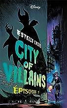 City of Villains - Tome 1 (Disney)