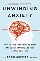 Unwinding Anxiety: New Science Shows How to Break the Cycles of Worry and Fear to Heal Your Mind Relié